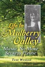 Life In Mulberry Valley: Mama, No More Secrets Please