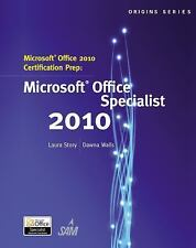Microsoft Office 2010 Certification Prep by Laura Story