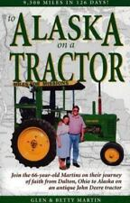To Alaska on a Tractor: 9500 Miles in 126 Days! - Acceptable - Martin, Glen -