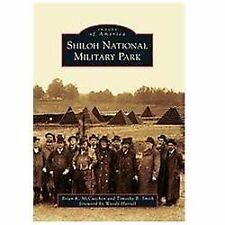 Images of America: Shiloh National Military Park - Brand New - Free Ship