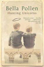 Hunting Unicorns by Bella Pollen BRAND NEW BOOK (Paperback, 2004)