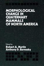 Morphological Change in Quaternary Mammals of North America (2005, Paperback)