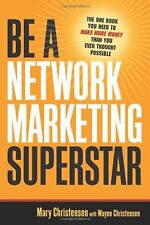 Be a Network Marketing Superstar: The One Book You Need to Make More Money Than