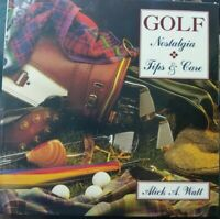 Golf Nostalgia Tips & Care by Watt Mick A Book - Pictorial Hard Cover AU Fast