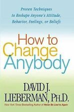 HOW TO CHANGE ANYBODY by David Lieberman, PhD in great condition