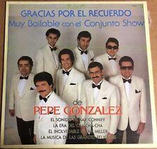 CONJUNTO SHOW DE PEPE GONZALEZ GRACIAS POR EL RECUERDO MUY BAILABLE MEXICAN LP