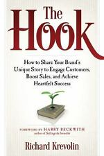 The Hook : How to Share Your Brand's Unique Story to Engage Customers, Boost...