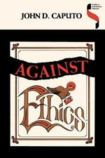 Against Ethics: Contributions to a Poetics of Obligation with Constant Reference