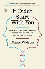 It Didn't Start with You: How Inherited Family Trauma Shapes Who We Are and How