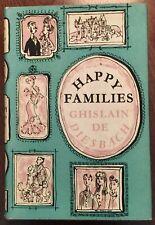 ' HAPPY FAMILIES ' by : ~ Ghislain de Diesbach : 1st. UK Edition : 1963.