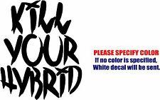 "Vinyl Decal Sticker - Kill Your Hybrid Car Truck Bumper Window Laptop JDM Fun 6"""