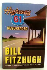 HIGHWAY 61 RESURFACED Bill Fitzhugh AUTHOR SIGNED w/ Doodle FIRST EDITION Mint