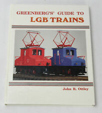 Greenberg's Guide to LGB Trains Book by John R. Ottley 1989