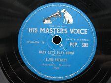 ELVIS PRESLEY 78 RPM BABY LET'S PLAY HOUSE / RIP IT UP UK HMV POP. 305