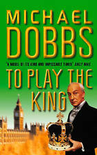 To Play the King, Dobbs, Michael, Used; Acceptable Book