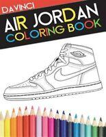 Air Jordan Coloring Book : Sneaker Adult Coloring Book, Paperback by Davinci,...