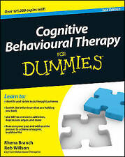 Cognitive Behavioural Therapy for Dummies 2E by Rhena Branch, Rob Willson (Paperback, 2010)