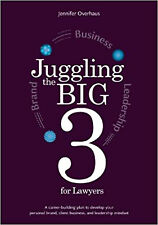 Juggling the Big 3 for Lawyers: A Career-building Plan to Develop Your Personal