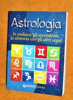 ASTROLOGIA lo zodiaco gli ascendenti la sintonia con gli altri segni GIUNTI 2011