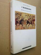 I NORMANNI Storia di una dinastia David Crouch Newton & Compton 2004 libro