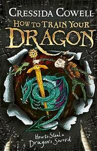 Brand New: How to Steal a Dragon's Sword Book 9 by Cressida Cowell