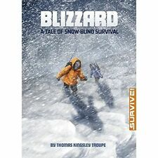 Blizzard A Tale of Snow-blind Survival; Paperback Book, 9781474710459