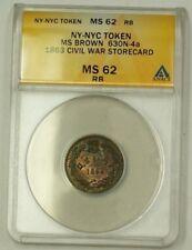 1863 NY-NYC Civil War Storecard MS Brown 630N-4a ANACS MS-62 RB Late Die State