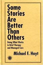 Some Stories are Better than Others: Doing What Works in Brief Therapy and Manag