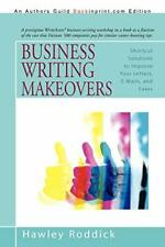 Business Writing Makeovers: Shortcut Solutions , Roddick, Hawley,,