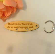 Schlüsselanhänger Heiraten ist eine Dummheit... Holz Geschenk Mitbringsel