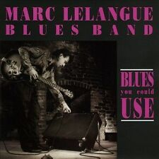 Blues You Could Use by Marc Lelangue Blues Band (CD, 1992, Igloo)