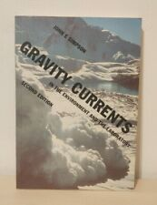 Gravity Currents: Environment and Laboratory: John E. Simpson 2nd Edition 1997