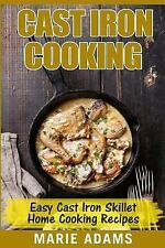 Cast Iron Cooking - Easy Cast Iron Skillet Home Cooking Recipes : One-Pot Mea...