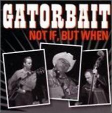GATORBAIT Not If But When CD - Australian Rockabilly NEW Gator Bait 1950s style
