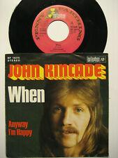 """JOHN KINCADE """"WHEN / ANYWAY I'M HAPPY"""" - 7"""" VINYL SINGLE"""