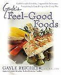Gayle's Feel-Good Foods by Gayle Reichler (2004, Pap...