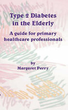 Type II Diabetes in the Elderly: A Guide for Primary Health Professionals by Pe