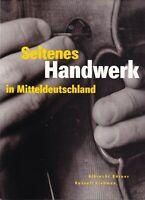 Seltenes Handwerk im Mitteldeutschland, Fachbuch seltene Berufe 2000