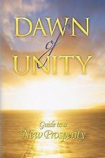 Dawn of Unity : Guide to a New Prosperity by John B. Leonard (2011, Paperback)