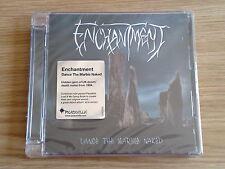 ENCHANTMENT - DANCE THE MARBLE NAKED - CD NUOVO SIGILLATO (SEALED)
