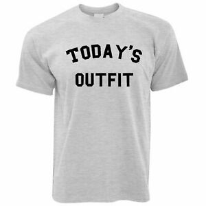 Novelty Slogan T Shirt This Is Today's Outfit Joke Social Media Funny