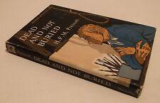 DEAD AND NOT BURIED HC/DJ 1954  H. F. M. Prescott Murder Mystery Thriller - A