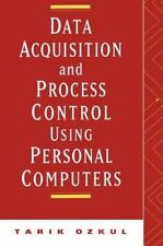 Data Acquisition and Process Control Using Personal Computers by Tarik Ozkul...