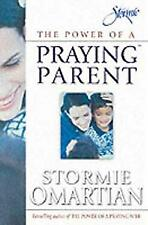 The Power of a Praying Parent by Omartian, Stormie