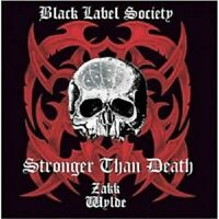 """BLACK LABEL SOCIETY """"STRONGER THAN DEATH""""  CD NEUF"""