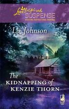 The Kidnapping of Kenzie Thorn by Liz Johnson Love Inspired Suspense Book