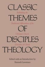 Classic Themes of Disciples Theology: Rethinking t