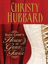 Sage Cane's House of Grace and Favor: A Town Will Only Rise to the Sta-ExLibrary