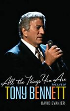 All the Things You Are : The Life of Tony Bennett by David Evanier (2011,...