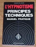 L'HYPNOTISME PRINCIPES TECHNIQUES Manuel pratique de Liguori Paranormal Psycho